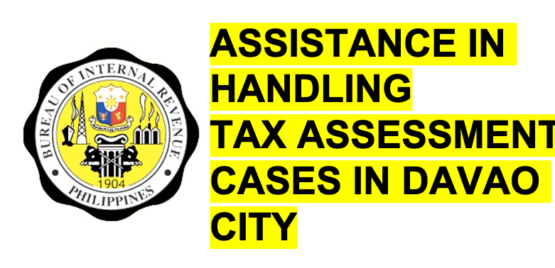 Assistance in Handling BIR Tax Assessment in Davao City